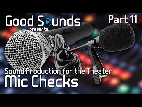 Conducting Proper Microphone Checks For The Theater (Part 11) | Sound Production for the Theater