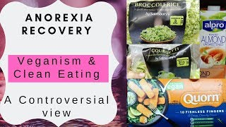 Anorexia recovery // Vegan in anorexia recovery // Veganism & Clean Eating - A controversial view