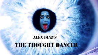 The Thought Dancer Trailer