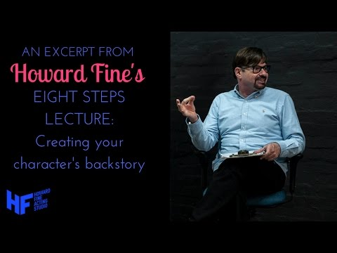Howard Fine's Eight Steps Lecture (Excerpt) - Creating a backstory
