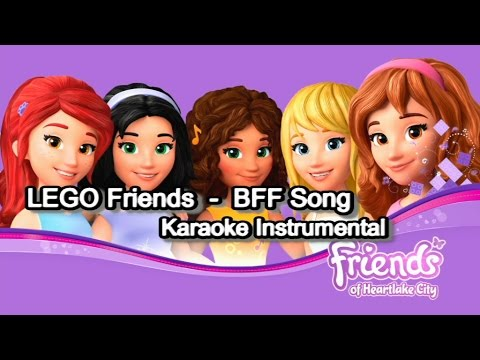 LEGO Friends - BFF Song Karaoke Instrumental with Lyrics