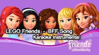 LEGO Friends - BFF Song Karaoke Instrumental with Lyrics