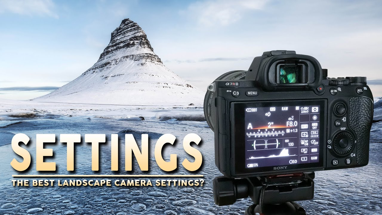 Best Camera Settings For Landscape Photography: The BEST Camera SETTINGS For Landscape Photography