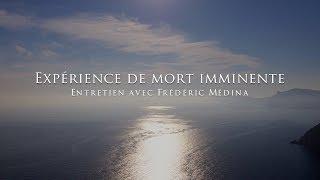 L'expérience de mort imminente de Frédéric Médina