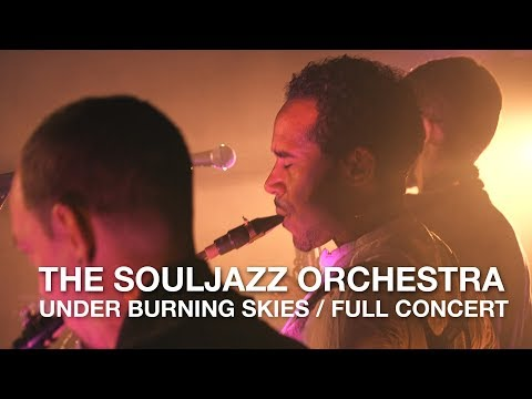 The Souljazz Orchestra | Under Burning Skies | Full Concert mp3