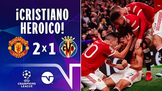 ¡SIEMPRE CRISTIANO RONALDO! | MANCHESTER UNITED 21 VILLARREAL | UEFA CHAMPIONS LEAGUE | RESUMEN