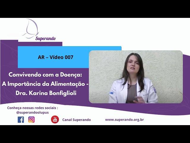 AR – Vídeo 007 – Convivendo com a Doença: A Importância da Alimentação
