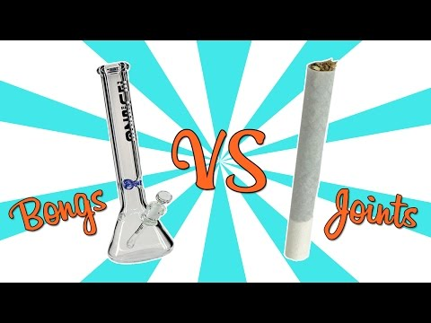 BONGS vs. JOINTS