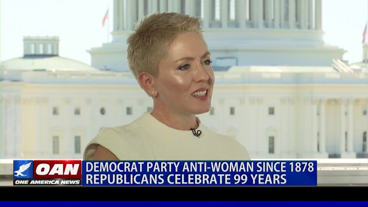 OAN Democrat party anti-woman since 1878 Republicans celebrate 99 years