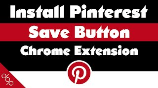 Pin It Button Chrome - Install Pinterest Save Button Chrome Extension