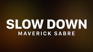 Maverick Sabre - Slow Down (feat. Jorja Smith) [Lyric ]