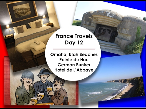 France Travels - Day 12  || Omaha and Utah Beach /Pointe du Hoc / German Bunker & Hotel de L'Abbaye