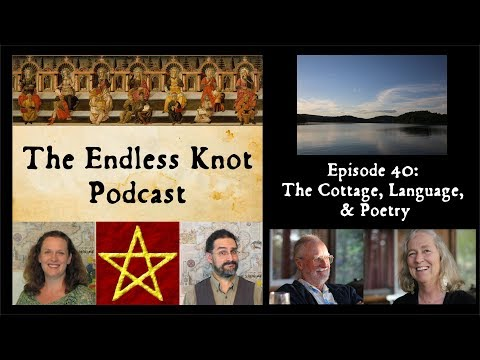 The Endless Knot Podcast ep 40: The Cottage, Language, & Poetry (audio only)
