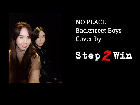 BACKSTREET BOYS - NO PLACE | Cover By Step 2 Win