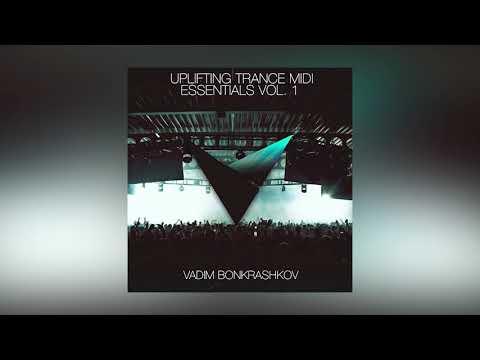 Vadim Bonkrashkov – Uplifting Trance MIDI Essentials Vol.1