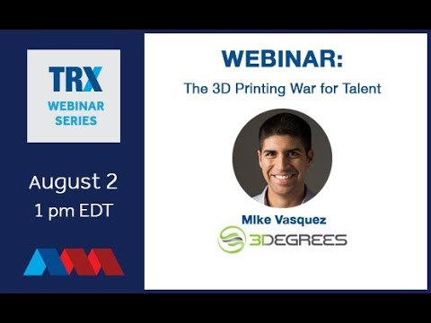 TRX Webinar: The 3D Printing War for Talent