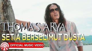 Download Thomas Arya - Setia Berselimut Dusta [Official Music Video HD]