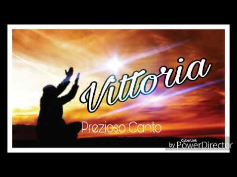 Vittoria  (Prezioso Canto)