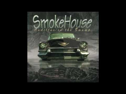 SmokeHouse - Hoodoo You