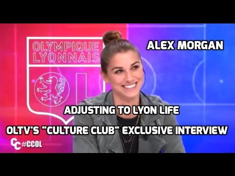 "Ligue 1 - Alex Morgan Is Adjusting to Lyon Life (EXCLUSIVE): OLTV's ""Culture Club"" - 1-10-17"