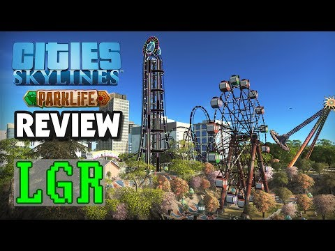 LGR - Cities: Skylines Parklife Review