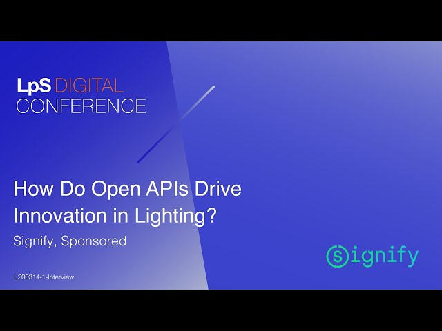 Sponsored, Signify. How Do Open APIs Drive Innovation in Lighting?