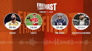 Lakers, Chiefs, Tom Brady, Ben Roethlisberger (2.11.20) | FIRST THINGS FIRST Audio Podcast