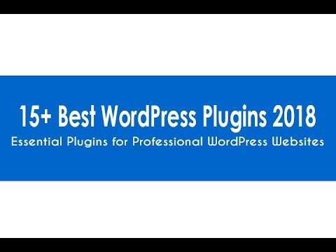 +15 Best WordPress Plugins 2018 – Essential Plugins for Professional WordPress Websites