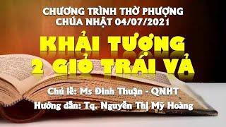 HTTL PHAN THIẾT - Chương trình thờ phượng Chúa - 04/07/2021