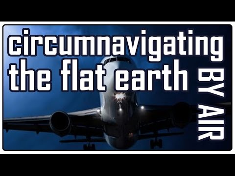 Circumnavigating the flat earth by air