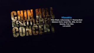 Chin Hill Resettlement Concert (Full Version)