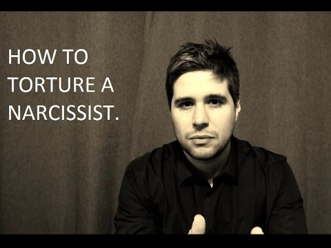 How To Torture A Narcissist.