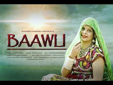 Bawli | Latest Haryanvi Hit Song 2018 | Haryanvi Sufi Song |Bawli Sanjeet Saroha & Master Rajesh