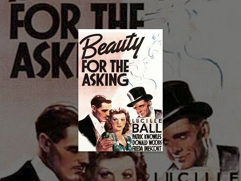 Beauty for the Asking is listed (or ranked) 47 on the list The Best Lucille Ball Movies
