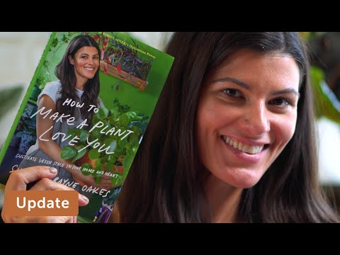 'How to Make a Plant Love You' Book is Out!