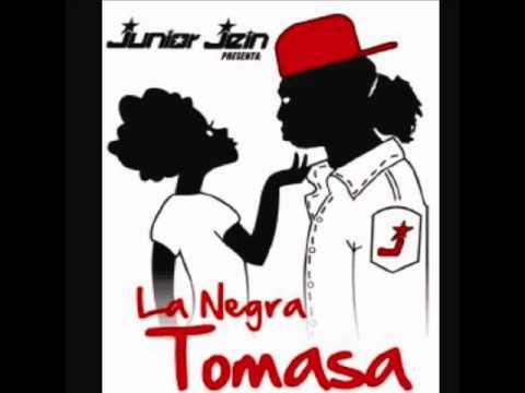 La Negra Tomasa - Junior  Jein