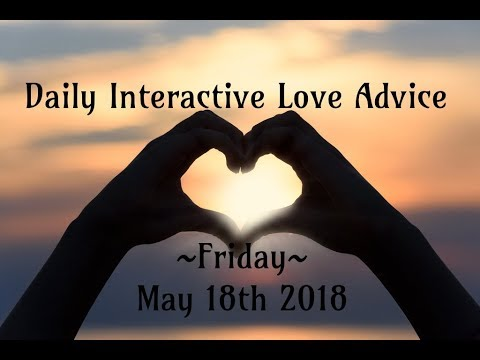 5/18/18 Daily Love Interactive Tarot Advice
