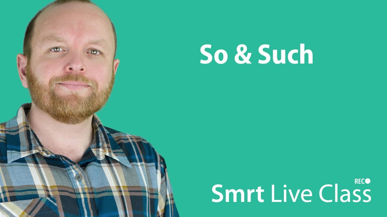 So & Such - Smrt Live Class with Mark #3
