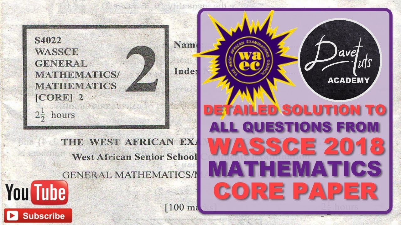Download Detailed Solution to all WAEC WASSCE 2018 Mathematics Theory Paper Questions + FREE PDF WORKBOOK