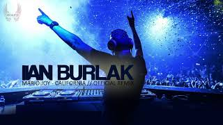 Mario Joy California Ian Burlak Official Remix Radio Edit