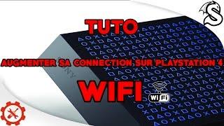 [TUTO] AUGMENTER SA CONNECTION WIFI SUR PLAYSTATION 4