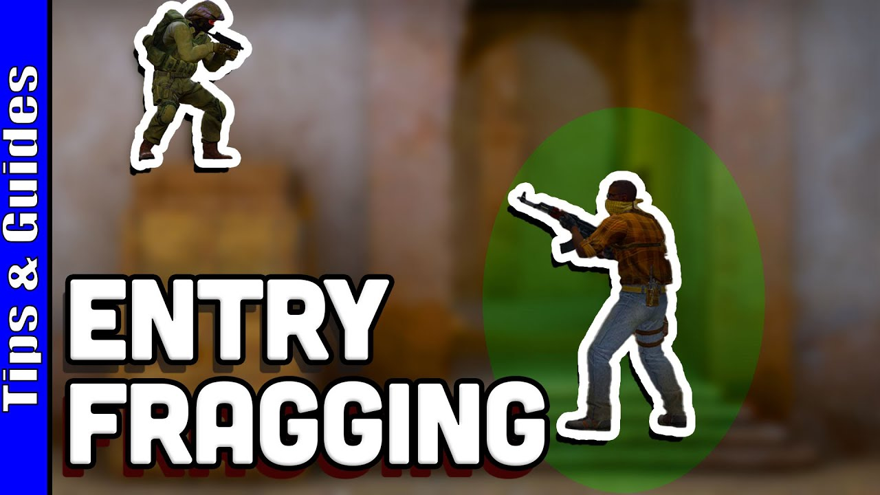 How to Entry Frag Correctly