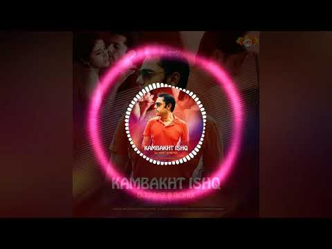 Kambakht Ishq (Remix) Dj Amit B