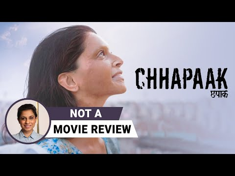 Chhapaak | Not A Movie Review by Sucharita Tyagi | Deepika Padukone | Vikrant Massey