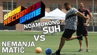 Ndamukong Suh vs. Nemanja Matić in a Kicking & Tackling Skills Competition | Game Recognize Game