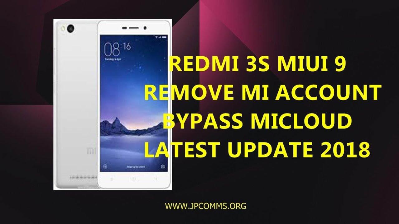 REMOVE MI ACCOUNT-BYPASS MICLOUD REDMI 3S MIUI 9 UPDATE 2018