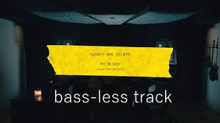 twenty one pilots - my blood (bass-less track) Video