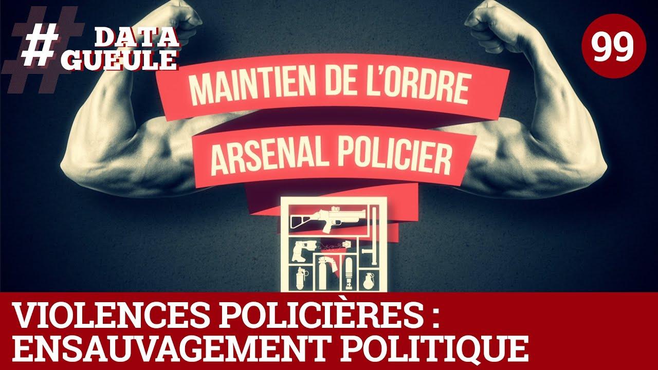 Violences policières : ensauvagement politique - #DATAGUEULE 99