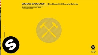 Olav Basoski & Georgio Schultz - Good Enough (Official Audio)
