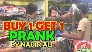 Buy 1 Get 1 Prank by Nadir Ali - #P4Pakao